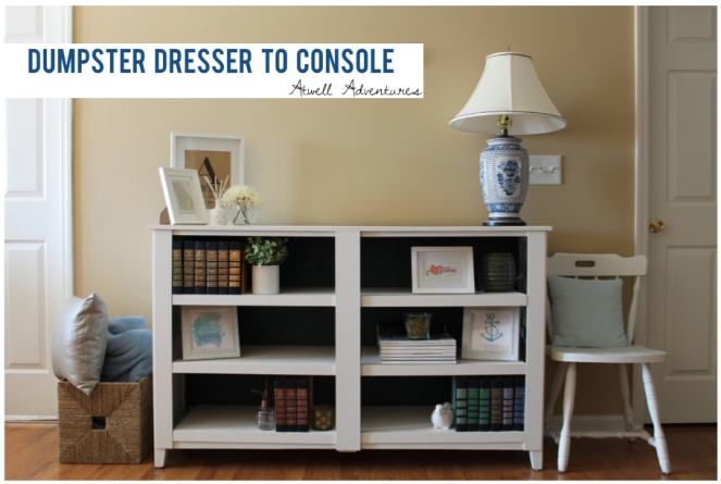 dumpster dresser to console | Atwell Adventures.011